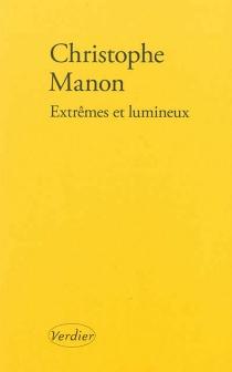 Extrêmes et lumineux - ChristopheManon