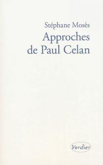 Approches de Paul Celan - StéphaneMosès