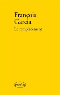 Le remplacement - FrançoisGarcia