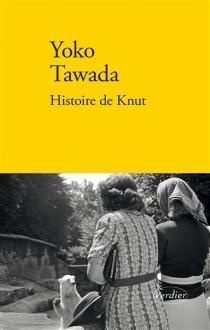 Histoire de Knut - YokoTawada