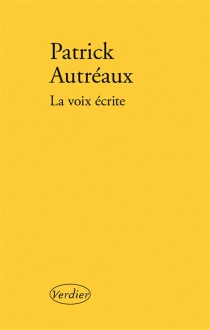 La voix écrite - PatrickAutréaux