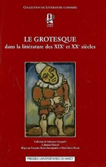 Le grotesque dans la littérature des XIXe et XXe siècles -