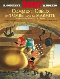 Comment Obélix est tombé dans la marmite du druide quand il était petit - RenéGoscinny