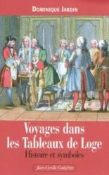 Voyages dans les tableaux de loge : histoire et symboles - DominiqueJardin