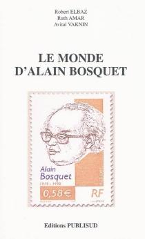 Le monde d'Alain Bosquet - Colloque international Le monde d'Alain Bosquet