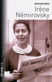 Irène Némirovsky - Jonathan M.Weiss