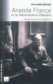 Anatole France et le nationalisme littéraire : scepticisme et tradition - GuillaumeMétayer