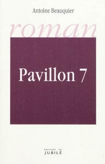Pavillon 7 - AntoineBeauquier