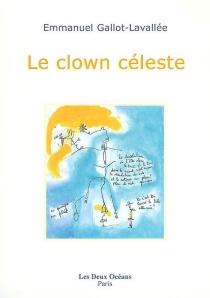 Le clown céleste - EmmanuelGallot-Lavallée