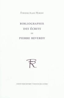 Bibliographie des écrits de Pierre Reverdy - Étienne-AlainHubert