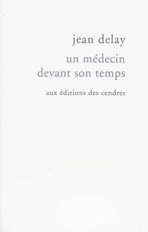 Un médecin devant son temps : chroniques - JeanDelay