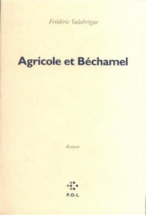 Agricole et Béchamel - FrédéricValabrègue