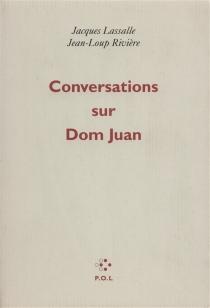 Conversations sur Dom Juan - JacquesLassalle