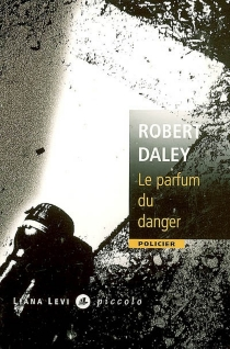 Le parfum du danger - Robert Daley