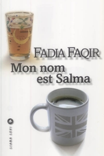 Mon nom est Salma - FadiaFaqir