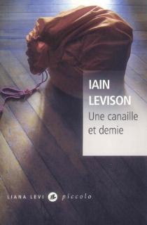 Une canaille et demie - IainLevison