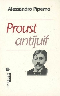 Proust antijuif - Alessandro Piperno