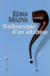 Radioscopie d'un adultère - EdnaMazya