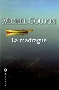La madrague - Michel Goujon
