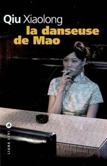 La danseuse de Mao - XiaolongQiu