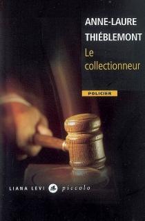 Le collectionneur - Anne-LaureThiéblemont