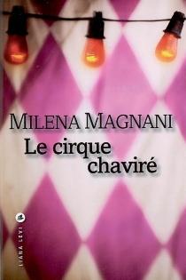 Le cirque chaviré - MilenaMagnani