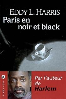 Paris en noir et black - Eddy L.Harris