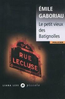 Le petit vieux des Batignolles - ÉmileGaboriau