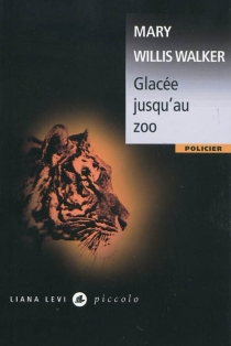 Glacée jusqu'au zoo - Mary Willis Walker
