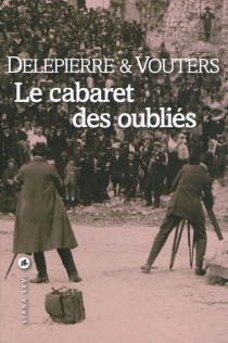 Le cabaret des oubliés - PhilippeDelepierre