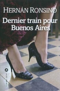 Dernier train pour Buenos Aires - HernánRonsino