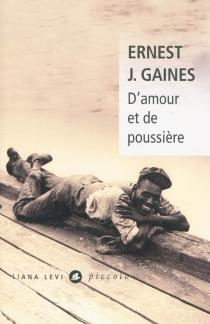 D'amour et de poussière - Ernest J.Gaines