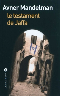 Le testament de Jaffa - AvnerMandelman