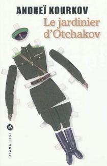 Le jardinier d'Otchakov - AndreïKourkov
