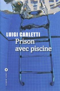 Prison avec piscine - LuigiCarletti