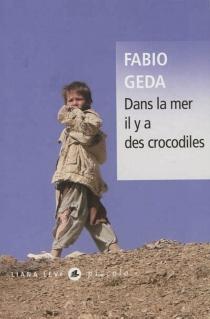 Dans la mer il y a des crocodiles : l'histoire vraie d'Enaiatollah Akbari - FabioGeda