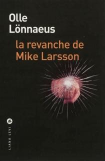 La revanche de Mike Larsson - OlleLönnaeus