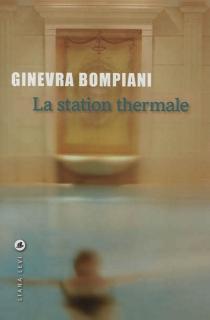 La station thermale - GinevraBompiani