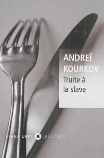 Truite à la slave - AndreïKourkov