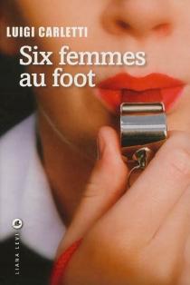Six femmes au foot - LuigiCarletti
