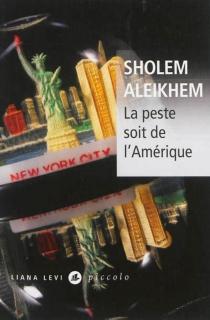 La peste soit de l'Amérique - Cholem Aleichem