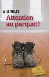 Attention au parquet ! - WillWiles