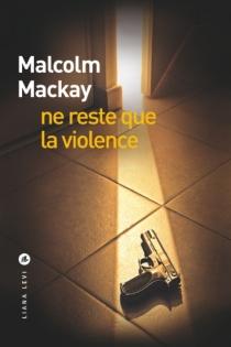 Trilogie de Glasgow - MalcolmMackay