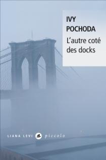 L'autre côté des docks - IvyPochoda