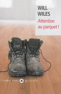 Attention au parquet ! - Will Wiles