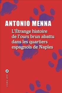 L'étrange histoire de l'ours brun abattu dans les quartiers espagnols de Naples - AntonioMenna