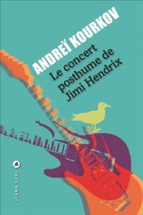 Le concert posthume de Jimi Hendrix - AndreïKourkov