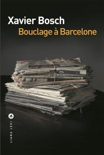 Bouclage à Barcelone - XavierBosch