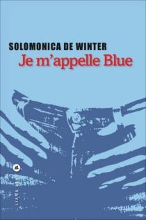 Je m'appelle Blue - Solomonica deWinter