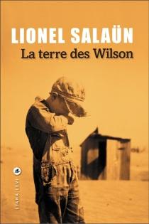 La terre des Wilson - LionelSalaün